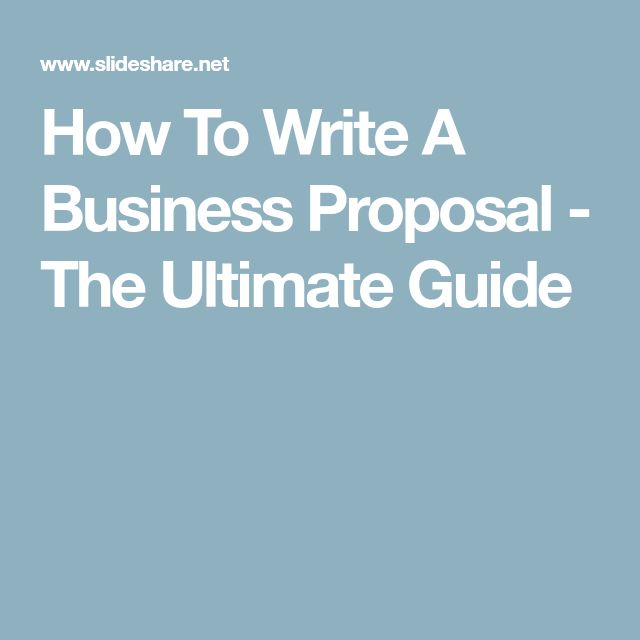 How To Write A Business Proposal - The Ultimate Guide