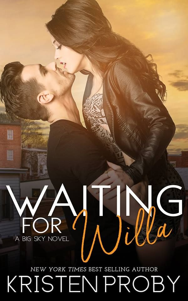 Waiting For Willa Big Sky 3 By Kristen Proby Out Feb 5 2019 Click To Preorder Romance Book Covers Angel Books Romance Books
