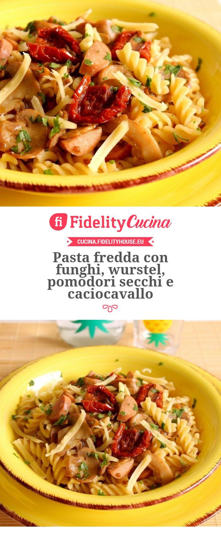 Pasta fredda con funghi, wurstel, pomodori secchi e caciocavallo