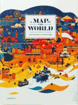 Antonis Antoniou, R. Klanten, S. Ehmann, H. Hellige  A Map of the World The World According to Illustrators and Storytellers