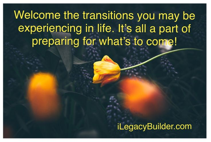 Transitions! http://ilegacybuilder.com/transitions/ #iLegacyBuilder