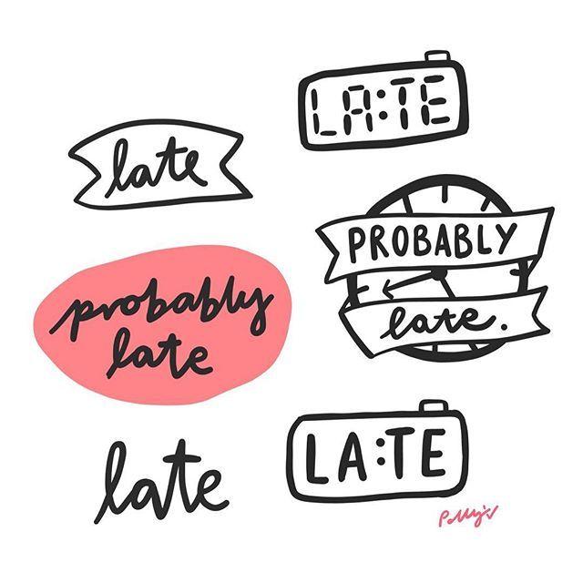 Late-поздно  Probably late -Наверное поздно