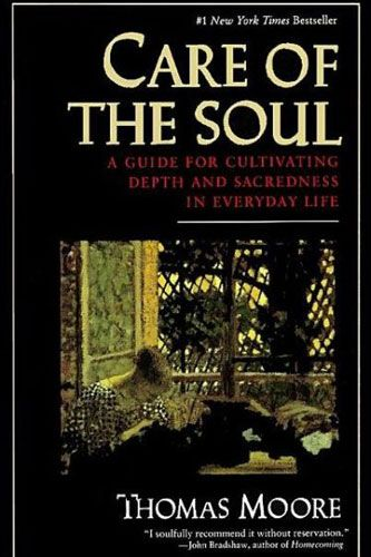 Care of the Soul: A Guide for Cultivating Depth and Sacredness in Everyday Life, Thomas Moore, $13.47, available at Barnes & Noble.