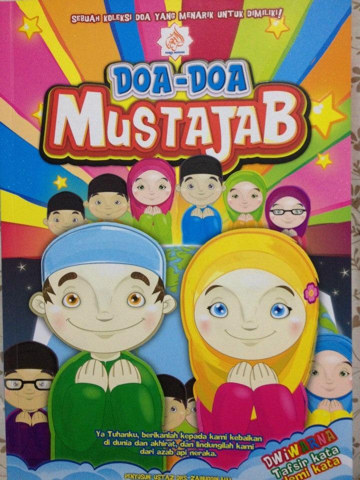 [DOA-DOA MUSTAJAB] Buku ini Mengandungi 97 pages. Sebuah koleksi doa yang menarik untuk dimiliki. Mudah untuk menhafal. Padat dengan ilustrasi dan warna yang menarik. Doa doa ini dapat mendekatkan lagi diri kanak-kanak kepada islam.Melahirkan ummah yang soleh dan bertakwa. Mempunyai 87 DOA, Adab-adab berdoa, Masa-masa yang mustajab untuk berdoa, Doa-doa yang tiada hijab, Tempat-tempat mustajab untuk berdoa dan Doa-doa para NABI...