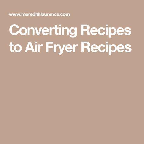 Converting Recipes to Air Fryer Recipes