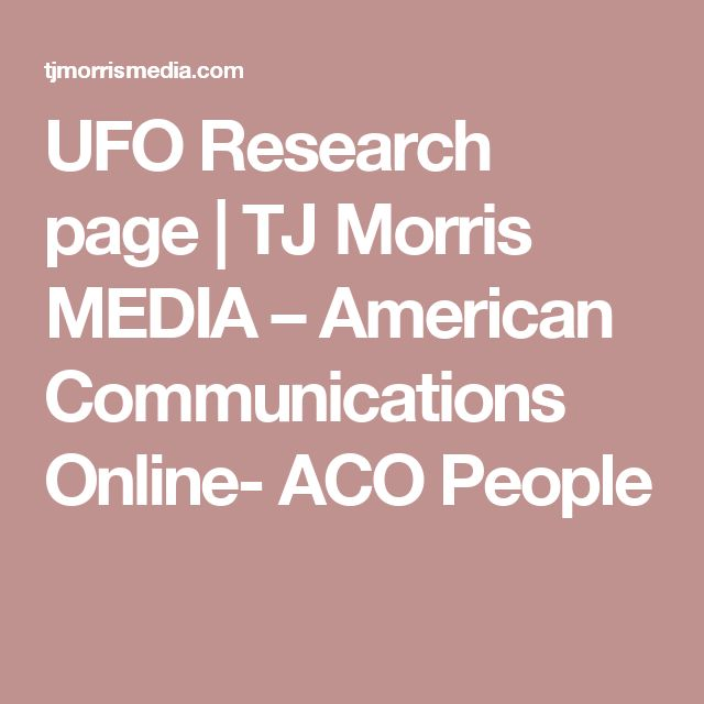 UFO Research page | TJ Morris MEDIA – American Communications Online- ACO  People