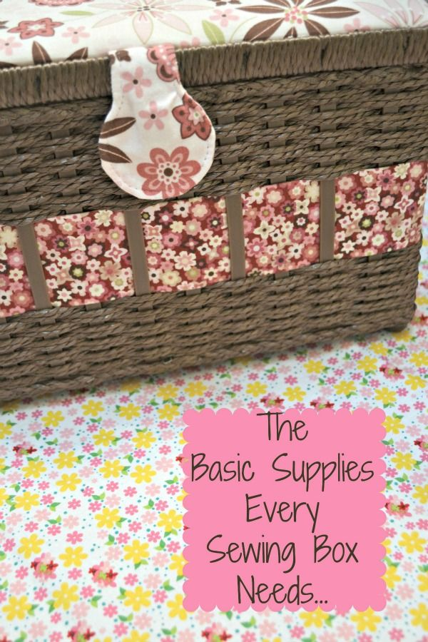 The Basic Supplies Every Sewing Basket Needs.     There are a couple things in this list that I don't have. Must fix!