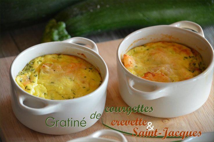 Gratiné courgettes, crevettes & saint-Jacques - Le blog de C'est Nathalie qui cuisine
