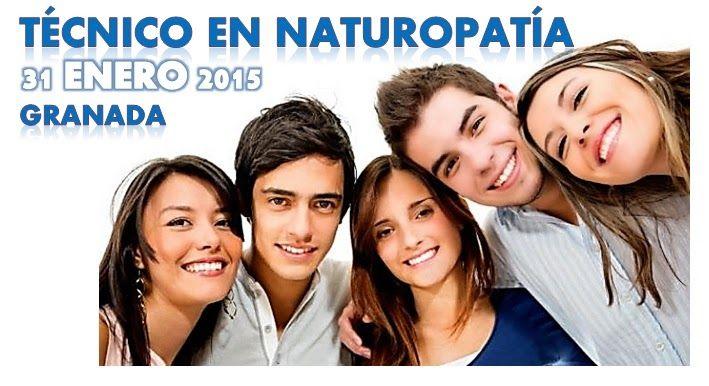 Un método natural de salud..NATUROPATIA: GRANADA: 2ª Convocatoria del Ciclo Formativo TECNI...
