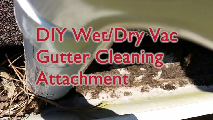 cleaning gutter with wet dry vac