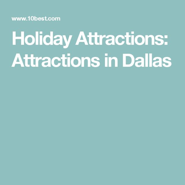 Holiday Attractions: Attractions in Dallas