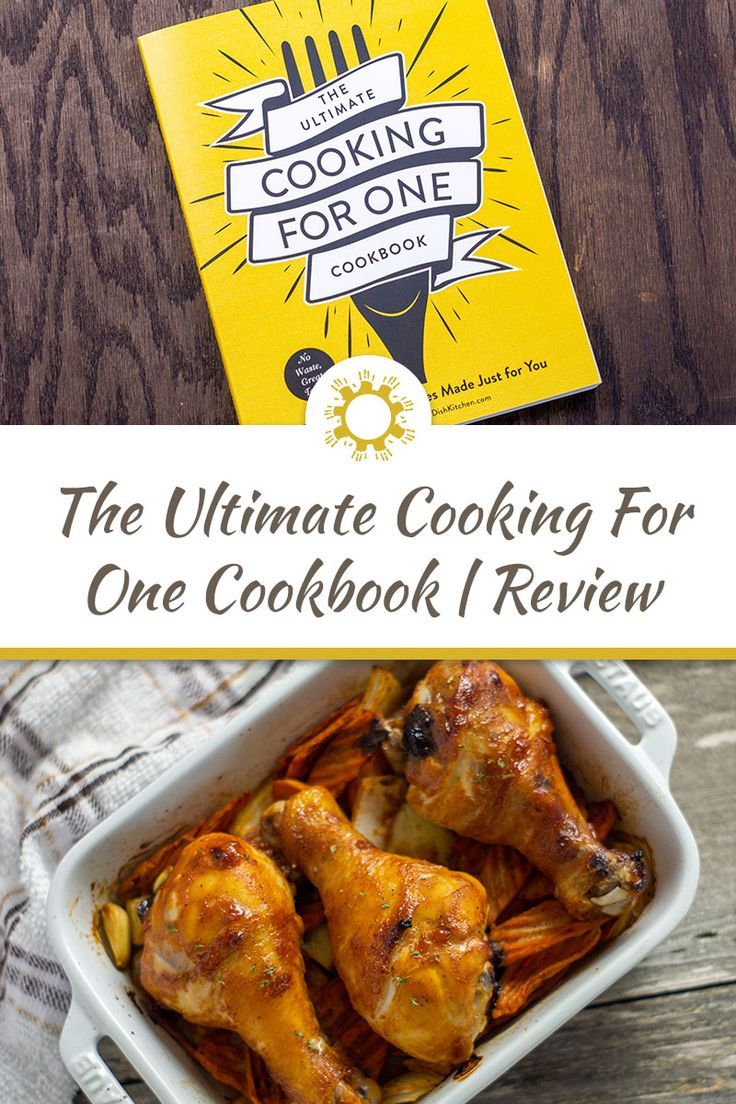 The Ultimate Cooking For One Cookbook 175 Super Easy Recipes Made Just For You Paperback Cooking For One Cookbook Cooking For One Single Serving Recipes