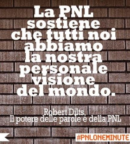 La PNL sostiene che tutti noi abbiamo la nostra personale visione del mondo. #RobertDilts #PNL