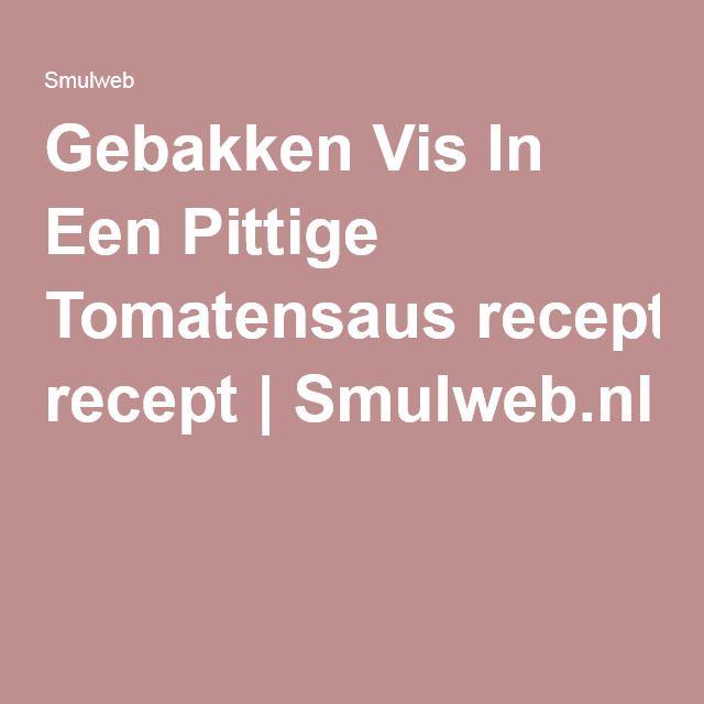 Gebakken Vis In Een Pittige Tomatensaus recept   Smulweb.nl