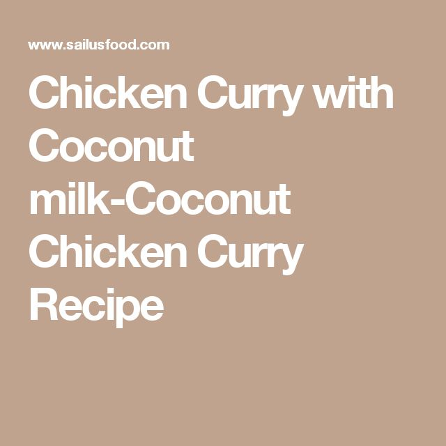 Chicken Curry with Coconut milk-Coconut Chicken Curry Recipe