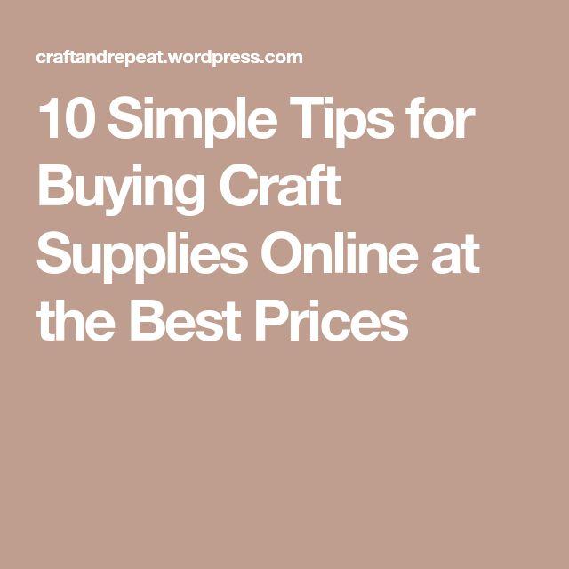 10 Simple Tips for Buying Craft Supplies Online at the Best Prices