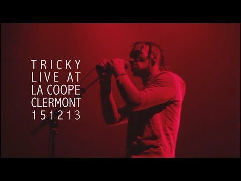 TRICKY AT LA COOPERATIVE DE MAI - CLERMONT-FD - 15/12/2013