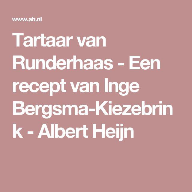 Tartaar van Runderhaas - Een recept van Inge Bergsma-Kiezebrink - Albert Heijn