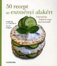 50 recept az eszményi alakért könyv - Dalnok Kiadó Zene- és DVD Áruház - Egészség, életmód - Táplálkozás, diéta