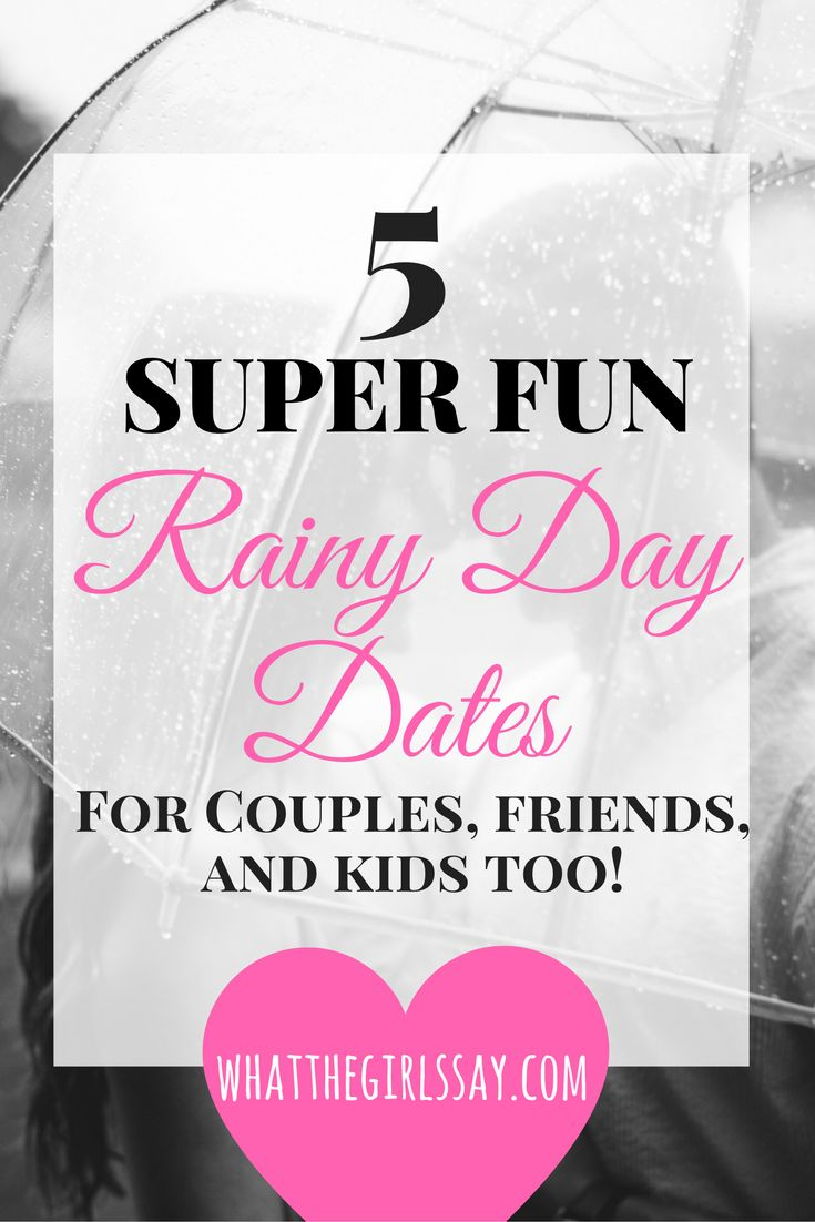 You're gonna want to PIN THIS FOR LATER!!  Or check it out now!  whatthegirlssay.com What do you do when a rainy day is getting you down?   You go on a fun and creative Rainy Day Date!!  Grab your husband, boyfriend, your best friend, or even your kids and lets have a rainy day adventure!