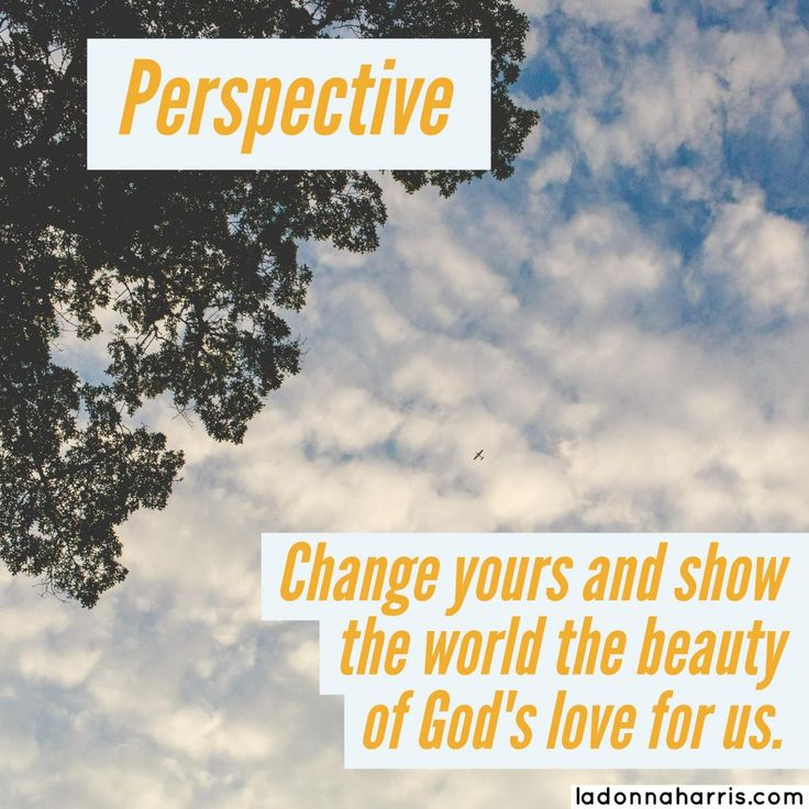 Perspective - How do you view the world? | ladonnaharris.com