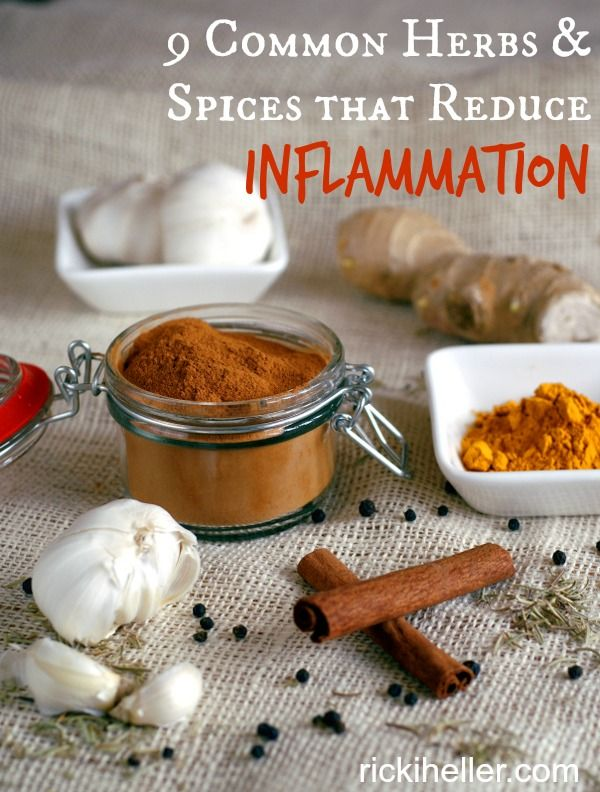 9 Common Herbs and Spices that Reduce Inflammation--and they're probably in your cupboard right now!