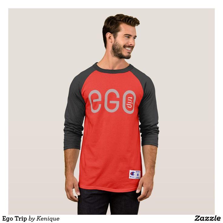 Ego Trip T-Shirt