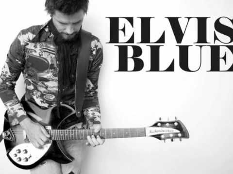 Elvis Blue - The Things My Father Said