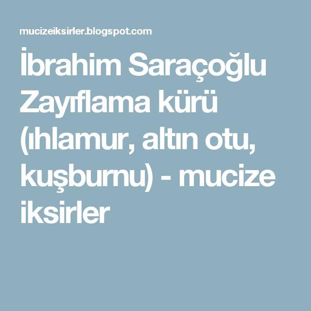 İbrahim Saraçoğlu Zayıflama kürü (ıhlamur, altın otu, kuşburnu) - mucize iksirler