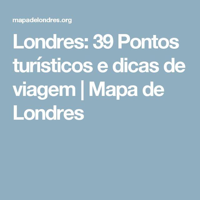Londres: 39 Pontos turísticos e dicas de viagem | Mapa de Londres
