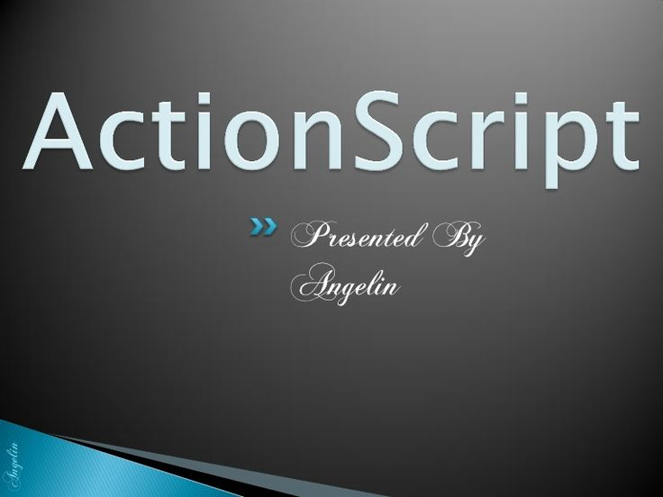 Action Script - by Angelin R via Slideshare