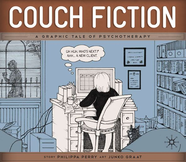 """""""Couch Fiction: a graphic tale of psychotherapy"""", by Philippa Perry - What is it like to be a fly on a psychotherapist's wall? This compelling case study explores therapy sessions as a search for understanding and truth."""