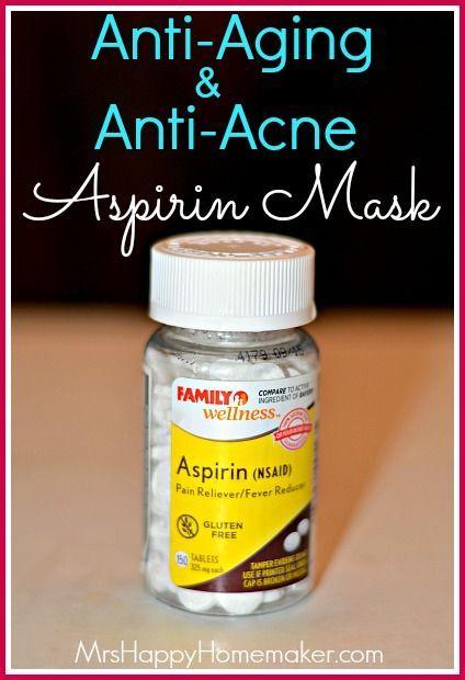 Anti-Aging & Anti-Acne Aspirin Mask  Rating: 5  Ingredients      8-10 uncoated aspirins, crushed     1 teaspoon of warm water  Inst...