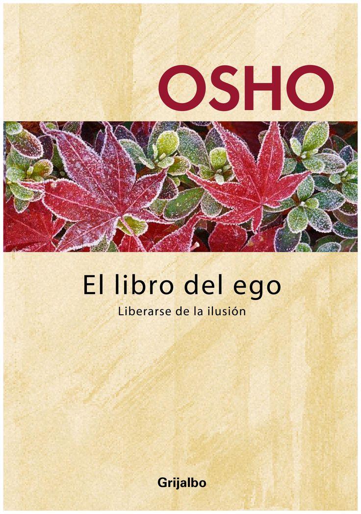 El #Ego como forma de #Autonocimiento. Recientemente llegó a mis manos El libro del Ego, de #OSHO. Un ejemplar lleno de sabias reflexiones para el autoconocimiento. Para quien no conoczca, Osho es un líder espiritual cuya bibliografía refleja una elevada consciencia...