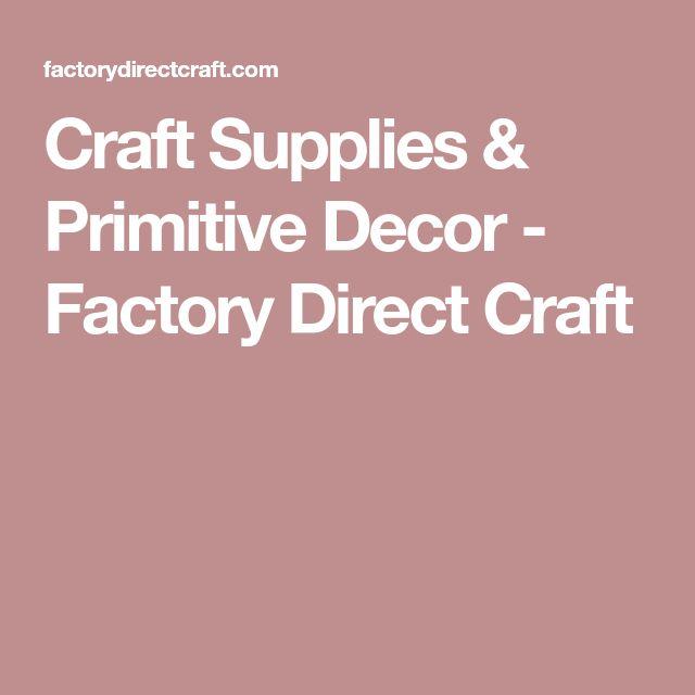 Craft Supplies & Primitive Decor - Factory Direct Craft