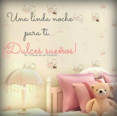 Una linda noche para ti...¡Dulces sueños! @trazosenelcorazon