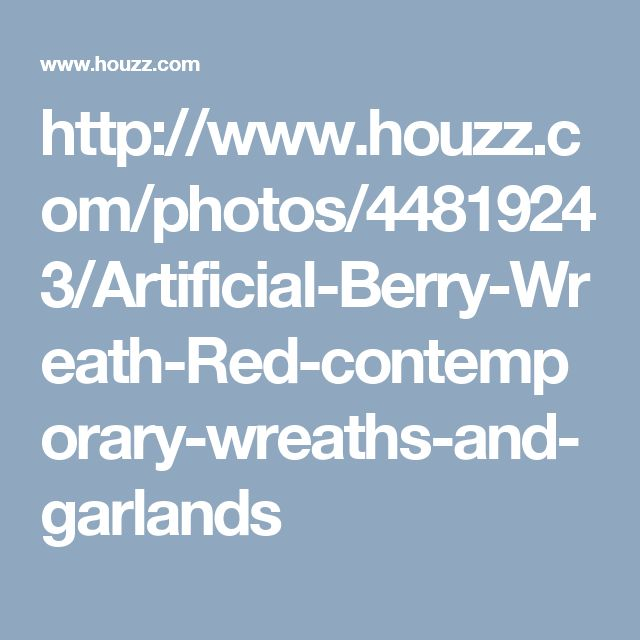 http://www.houzz.com/photos/44819243/Artificial-Berry-Wreath-Red-contemporary-wreaths-and-garlands