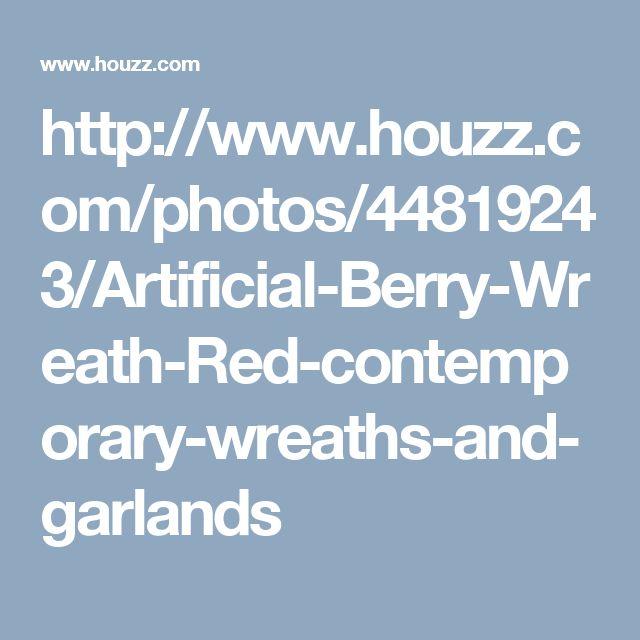 http://www.houzz.com/photos/44819243/Artificial-Berry-Wreath-Red-contemporary-wreaths-and-garlands