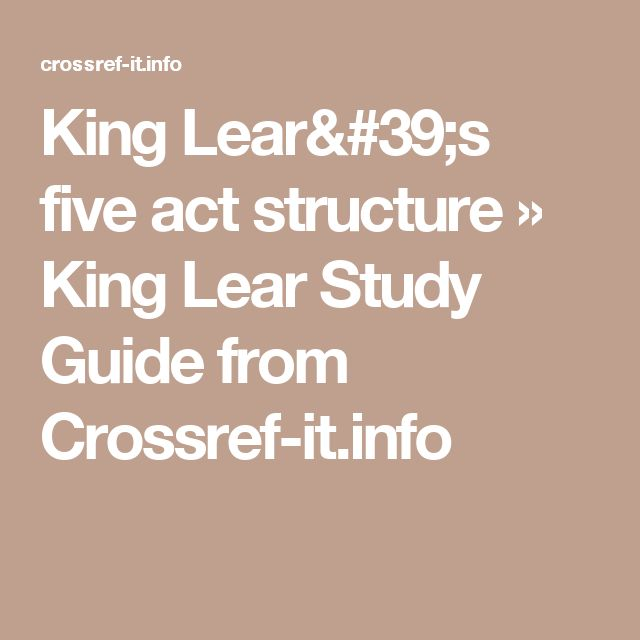 a literary analysis of the first act of the play king lear by william shakespeare King lear is a tragedy by william shakespeare, considered to be one of his greatest dramatic masterpieces the title character descends into madness after foolishly disposing of his estate between two of his three daughters based on their flattery, bringing tragic consequences for all.