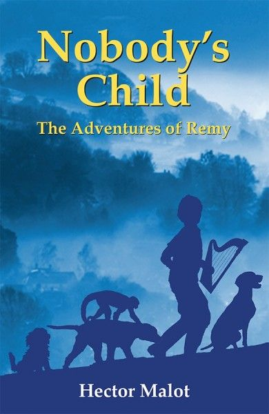 Nobody's Child The adventures of Remy by Hector Malot Translated by Beatrys Lockie
