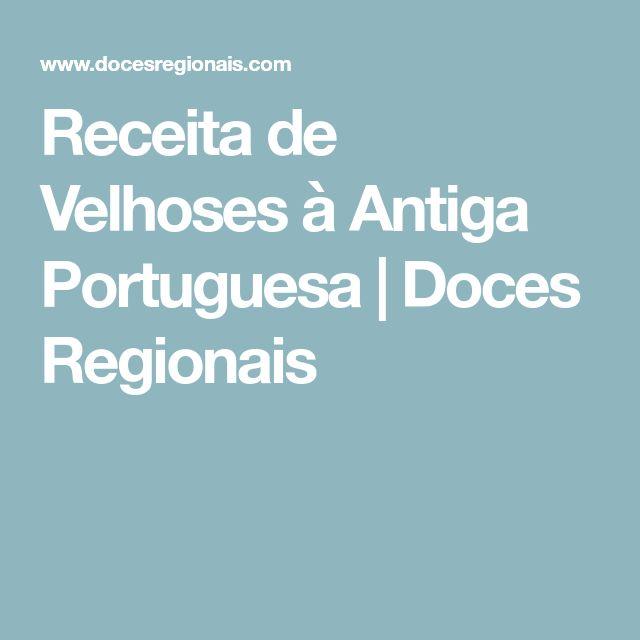 Receita de Velhoses à Antiga Portuguesa | Doces Regionais