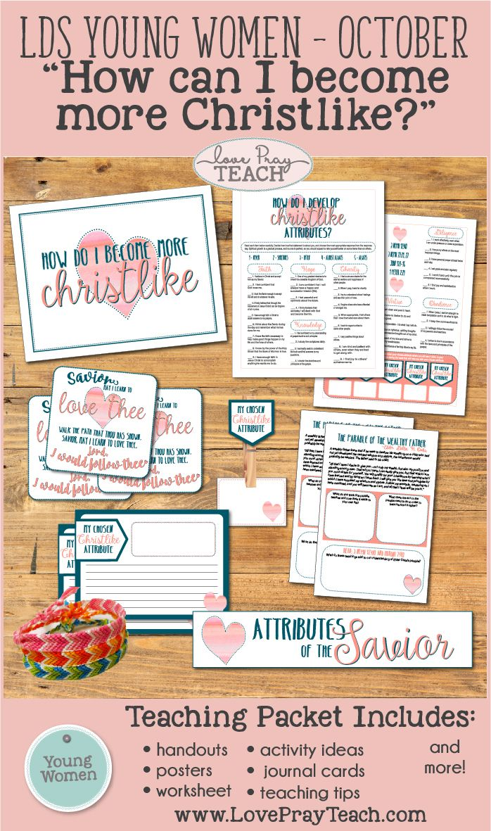 "LDS Young Women October Lesson Helps for ""How can I become more Christlike?"" Lesson packet includes printables, handouts, activity ideas, Christlike Attributes page, tapestry activity, worksheets and more! www.LovePrayTeach.com"