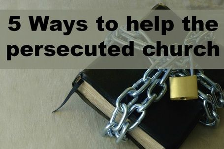 5 Ways to Help the Persecuted Church  -- missionalwomen.com