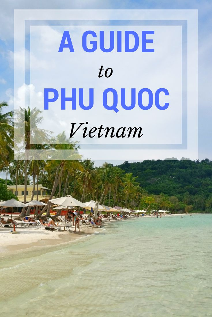 A guide to Phu Quoc: Restaurants, best beaches and cheap accommodation. #phuquoc #budgettravel #vietnam
