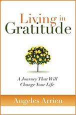 Living in GratitudeWorth Reading, Life, Book Worth, Fiction Reading, Change, Angels Arrien, Reading Lists, Living, Gratitude