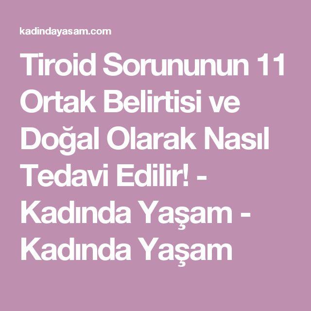Tiroid Sorununun 11 Ortak Belirtisi ve Doğal Olarak Nasıl Tedavi Edilir! - Kadında Yaşam - Kadında Yaşam