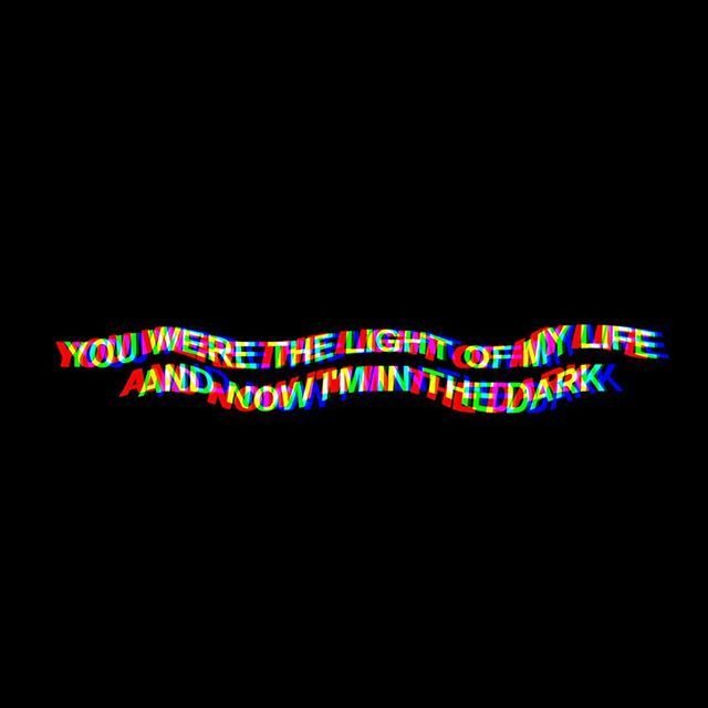 You Were The Light Of My Life Quotes Trippy Quotes