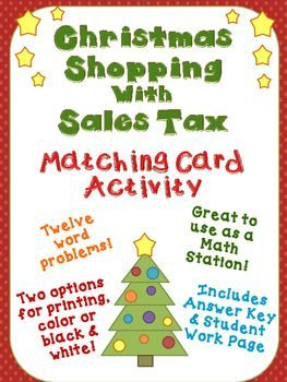 Great math station with quick and easy prep!Just print, cut and play!Your students will determine sales tax found in real world situations that they may possibly encounter while shopping during the holidays.There are 12 different problems that have to be matched to 12 different answers, for a total of 24 cards.Some problems ask for tax only and others ask for total cost, so students need to read carefully.Two options for printing!