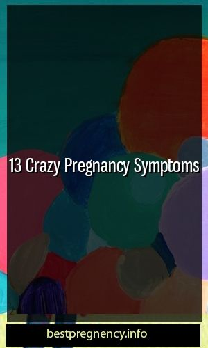 13 symptoms of crazy pregnancy #pregnency # traternitytrend #parenting   – Parenting
