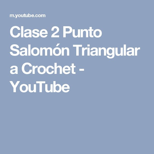 Clase 2 Punto Salomón Triangular a Crochet - YouTube
